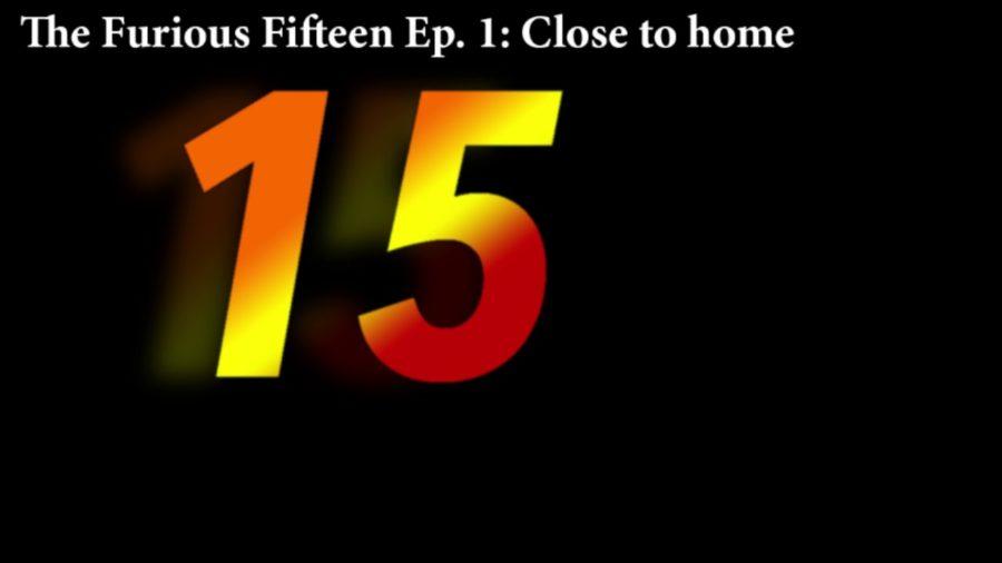 PODCAST: Furious Fifteen, Episode 1