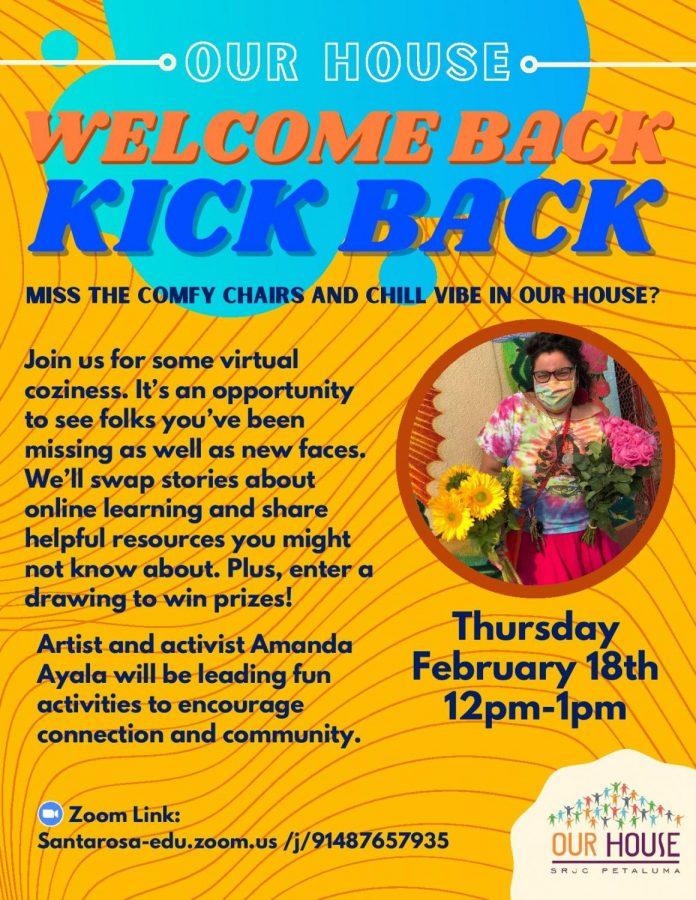 SRJC Petaluma Our House hosts the Welcome Back Kickback 12–1 p.m. Feb. 18 on Zoom.